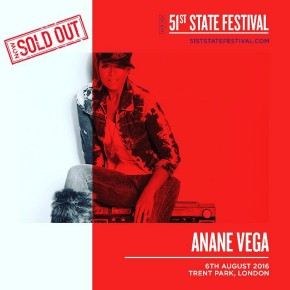 AUGUST 6 ANANÉ AT 51st STATE FESTIVAL 2016 (London)