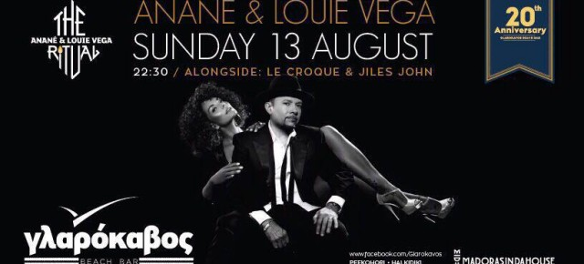 AUGUST 13 THE RITUAL WITH ANANÉ & LOUIE VEGA at GLAROKAVOS (Thessaloniki, Greece)