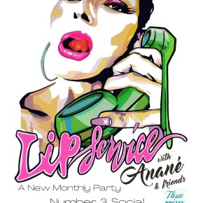 October 2TH Anané Presents Lip Service with Anané & Friends at Number 3 Social (Miami)