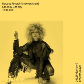 Anané exclusive mix for Nervous Records Takeover on RinseFM - May 2018