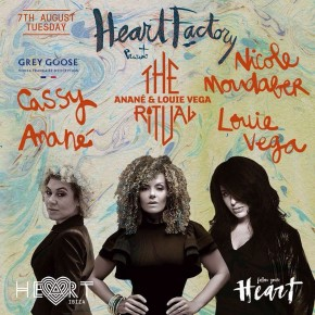 AUGUST 7 THE FORCE IS FEMALE AT THE RITUAL with ANANÉ & LOUIE VEGA, HEART (Ibiza)
