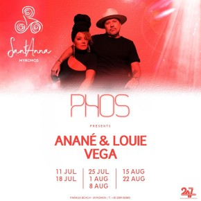 Anané & Louie Vega Summer Residency at Phos (SantAnna, Mykonos)