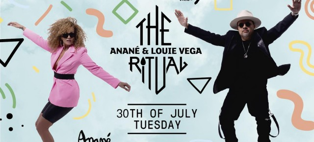 July 30 The Ritual with Anané & Louie Vega at Heart Ibiza