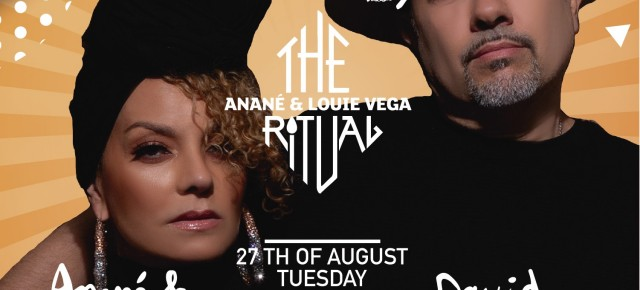 August 27 The Ritual with Anané & Louie Vega at Heart Ibiza