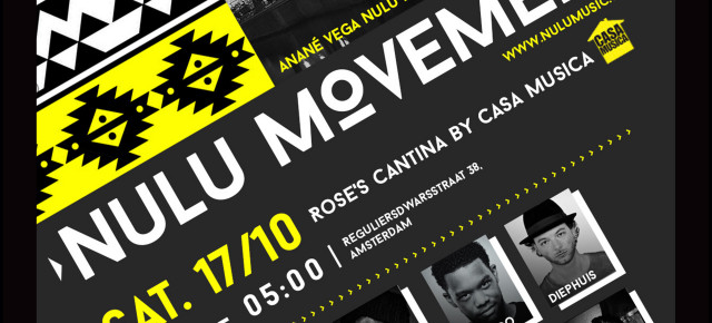 "OCTOBER 17 ANANE' VEGA NULU MUSIC AND NULU ELECTRONIC Presents ""NULU MOVEMENT"" ADE AMSTERDAM"