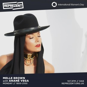 March 8TH Anané at Reprezent.org Celebrating International Women's Day with Melle Brown
