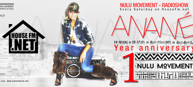 February 11 Anané's Nulu Movement Radio Show on HouseFm.net, 1 Year Anniversary
