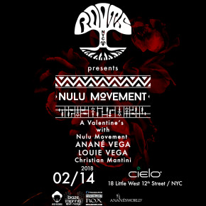 February 14 ANANÉ'S NULU MOVEMENT at ROOTS, CIELO (Nyc)
