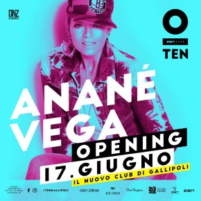 JUNE 17 ANANÉ at TEN CLUB (Gallipoli,ITA)