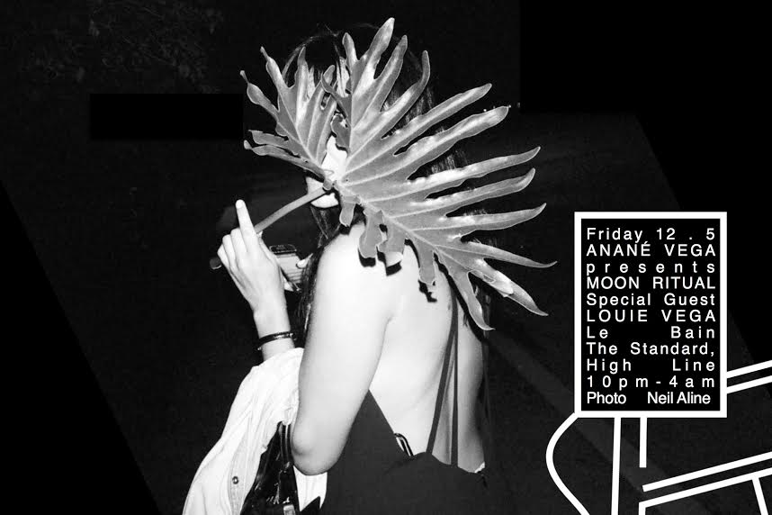 ANANE VEGA presents MOON RITUAL with special guest LOUIE VEGA at Le Bain NYC
