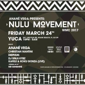 "Anané Vega Presents ""Nulu Movement"" at Yuca - Miami WMC 2017"