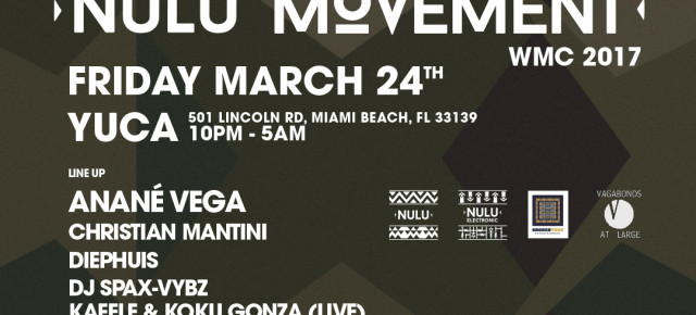 "Anané Vega Presents ""Nulu Movement"" at Yuca - Miami WMC 2017"