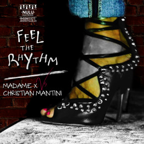 Madame X vs Christian Mantini – Feel The Rhythm