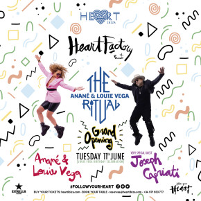 June 11 The Ritual with Anané & Louie Vega at Heart Ibiza GRAND OPENING
