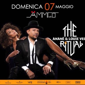 MAY 7 THE RITUAL WITH ANANÉ & LOUIE VEGA at AMMOT (Napoli,ITA)