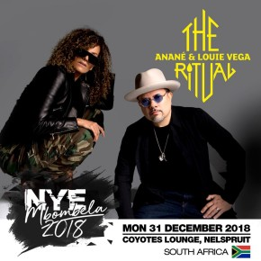 Dec 31 The Ritual with Anané & Louie Vega at Coyotes Lounge (Nelspruit, South Africa)