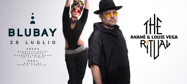 JULY 28 THE RITUAL WITH ANANÉ & LOUIE VEGA at BLUBAY (Castro, Lecce)