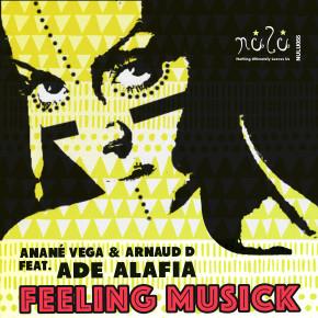 Anané Vega & Arnaud D Feat. Ade Alafia - Feeling Musick