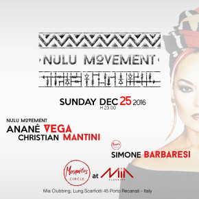 DECEMBER 25 ANANÉ'S NULU MOVEMENT at Mosquito's Circle & Mia Clubbing (Porto Recanati, ITA)