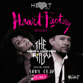 JULY 18 THE RITUAL WITH ANANÉ & LOUIE VEGA at HEART (Ibiza)