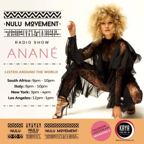 "Anané presents ""Nulu Movement"" Radio Show on KayaFM / every Friday"