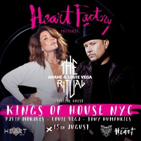 AUGUST 15 THE RITUAL WITH ANANÉ & LOUIE VEGA at HEART (Ibiza), special guest KINGS OF HOUSE