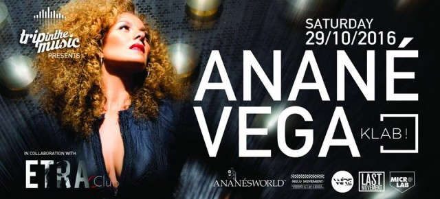 OCTOBER 29 ANANÉ VEGA at KLAB (Aversa, CE)